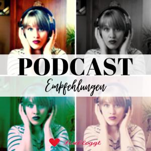 Leben: Meine 6 persoenlichen Podcast-Empfehlungen